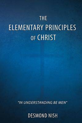 Picture of The Elementary Principles of Christ