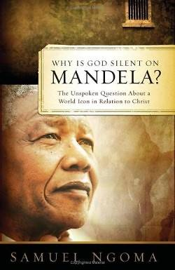 Why Is God Silent on Mandela?