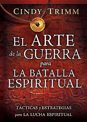 El Arte de La Guerra Para La Batalla Espiritual / The Art of War for Spiritual Battle