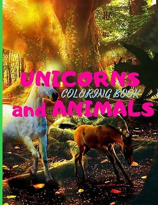 Picture of UNICORNS and ANIMALS Coloring Book with Beautiful Unicorns Designs