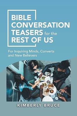 Picture of Bible Conversation Teasers for the Rest of Us