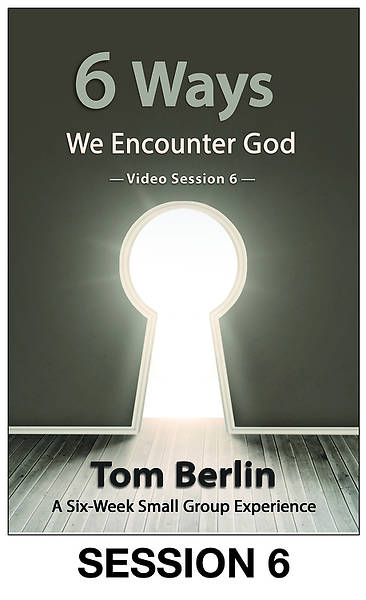 6 Ways We Encounter God Streaming Video Session 6