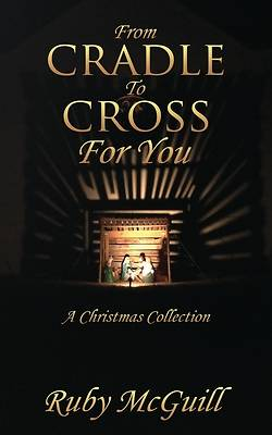 Picture of From Cradle To Cross For You