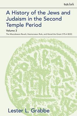 Picture of A History of the Jews and Judaism in the Second Temple Period, Volume 3