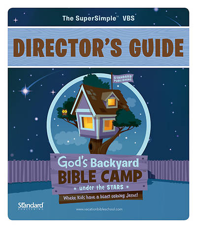 Standard Vacation Bible School 2013 Gods Backyard Bible Camp Under the Stars Directors Guide