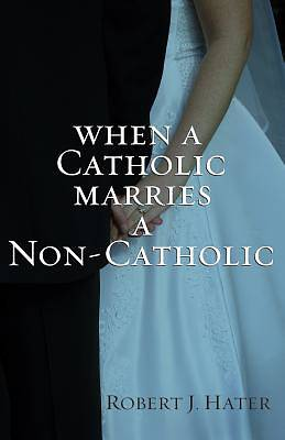 When a Catholic Marries a Non Catholic