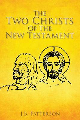 The Two Christs of the New Testament