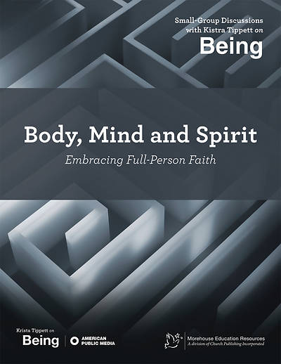 On Being: Body, Mind and Spirit; Embracing Full-Person Faith