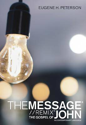 The Message: The Gospel of John
