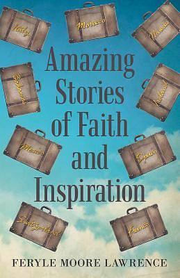 Picture of Amazing Stories of Faith and Inspiration