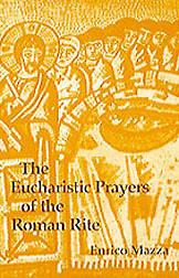The Eucharistic Prayers of the Roman Rite