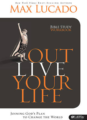Outlive Your Life Bible Study Workbook