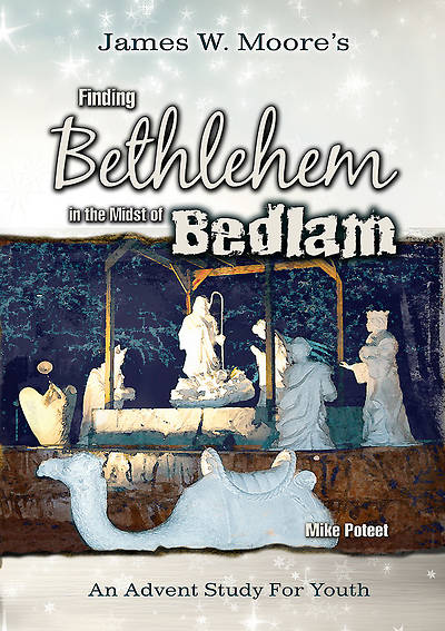 Finding Bethlehem in the Midst of Bedlam - Youth Study - eBook [ePub]