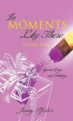 In Moments Like These Volume Four