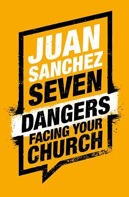 Picture of 7 Dangers Facing Your Church
