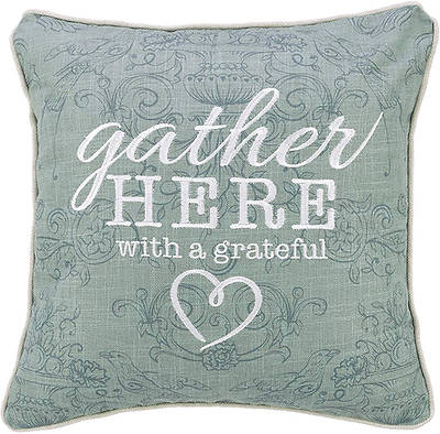 Picture of Gather Here with A Grateful Heart Pillow Embroidered, Green, 18 x 18