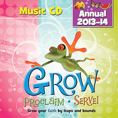 Grow, Proclaim, Serve! Annual Music CD 2013-14