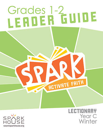 Spark Lectionary Grades 1-2 Leader Guide Winter Year C
