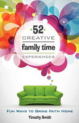 52 Creative Family Time Experiences