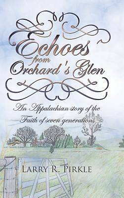 Echoes from Orchards Glen