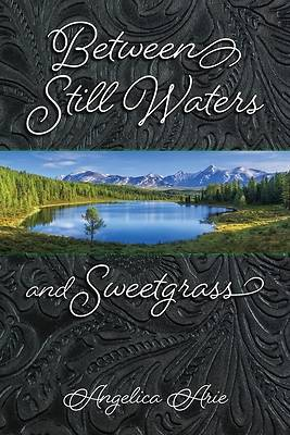 Picture of Between Still Waters and Sweetgrass