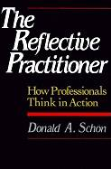 The Reflective Practitioner