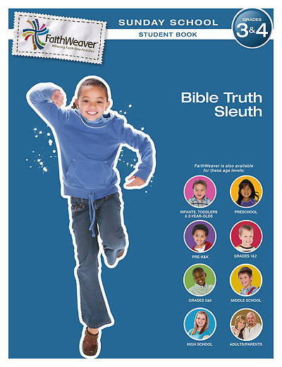 Groups FaithWeaver Grades 3 & 4 Student Book: Bible Truth Sleuth: Spring 2013