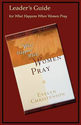 What Happens When Women Pray Leaders Guide