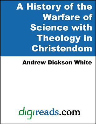 A History of the Warfare of Science with Theology in Christendom [Adobe Ebook]
