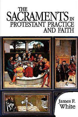 The Sacraments in Protestant Practice and Faith - eBook [ePub]