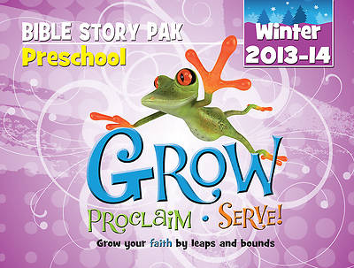 Grow, Proclaim, Serve! Preschool Bible Story Pak Winter 2013-14