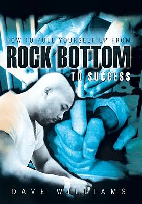 Picture of How to Pull Yourself Up from Rock Bottom to Success