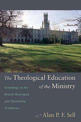 The Theological Education of the Ministry [ePub Ebook]