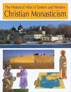 Picture of The Historical Atlas of Eastern and Western Christian Monasticism