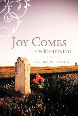 Picture of Joy Comes in the Mourning