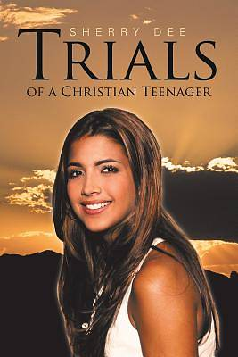 Picture of Trials of a Christian Teenager