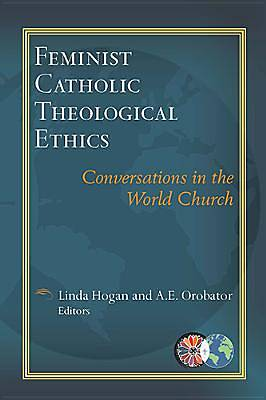 Picture of Feminist Catholic Theological Ethics