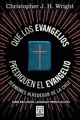 Picture of Que Los Evangelios Prediquen El Evangelio