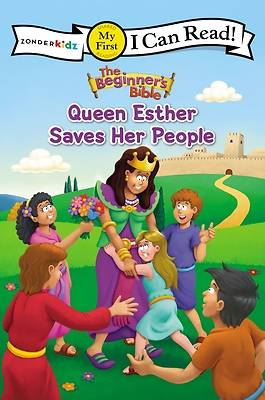 The Beginners Bible Queen Esther Saves Her People