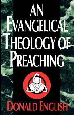 Picture of An Evangelical Theology of Preaching