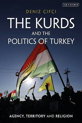 Picture of The Kurds and the Politics of Turkey