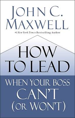 How to Lead When Your Boss Can't (or Won't)