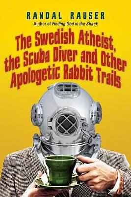 Picture of The Swedish Atheist, the Scuba Diver and Other Apologetic Rabbit Trails