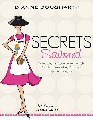 Secrets Savored 2nd Semester Leader Guide