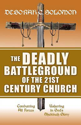 Picture of The Deadly Battleground of the 21st Century Church