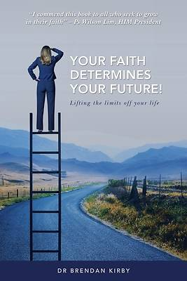 Picture of Your Faith Determines Your Future!