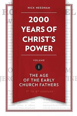 2,000 Years of Christs Power Vol. 1