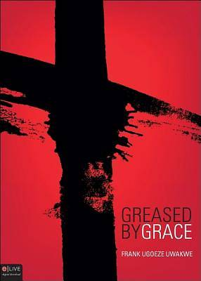 Greased by Grace