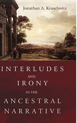 Picture of Interludes and Irony in the Ancestral Narrative