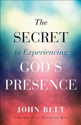 Picture of The Secret to Experiencing God's Presence